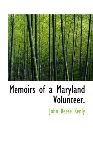 9781117645179: Memoirs of a Maryland Volunteer.