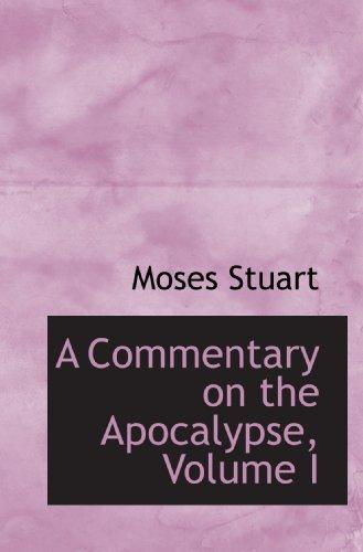 A Commentary on the Apocalypse, Volume I: Moses Stuart