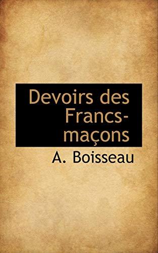 Devoirs des Francs-maçons (French Edition)
