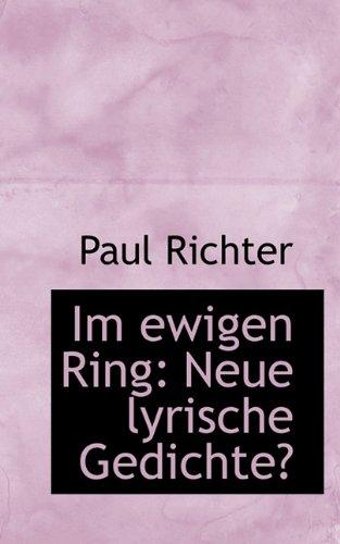 9781117649962: Im Ewigen Ring: Neue Lyrische Gedichte?