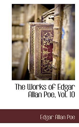 9781117652641: The Works of Edgar Allan Poe, Vol. 10