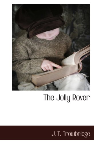 The Jolly Rover (9781117653105) by J. T. Trowbridge