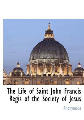 9781117653280: The Life of Saint John Francis Regis of the Society of Jesus