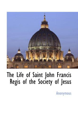9781117653303: The Life of Saint John Francis Regis of the Society of Jesus