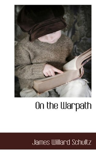 On the Warpath (1117654141) by James Willard Schultz
