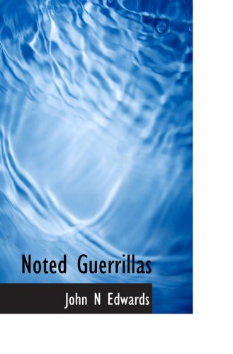 9781117656137: Noted Guerrillas