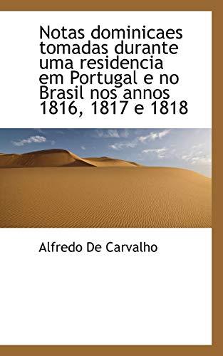 Notas Dominicaes Tomadas Durante Uma Residencia Em: Alfredo De Carvalho