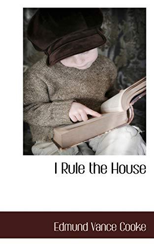 9781117662107: I Rule the House
