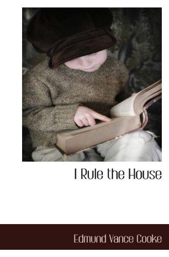 9781117662114: I Rule the House