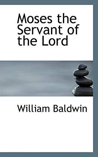 9781117667973: Moses the Servant of the Lord