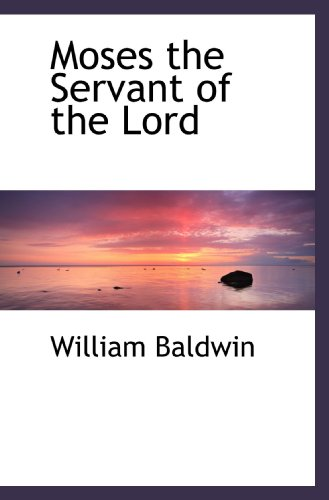 9781117667980: Moses the Servant of the Lord