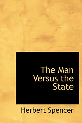 9781117668314: The Man Versus the State