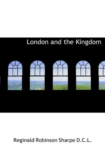 9781117668543: London and the Kingdom