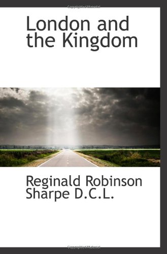 9781117668567: London and the Kingdom