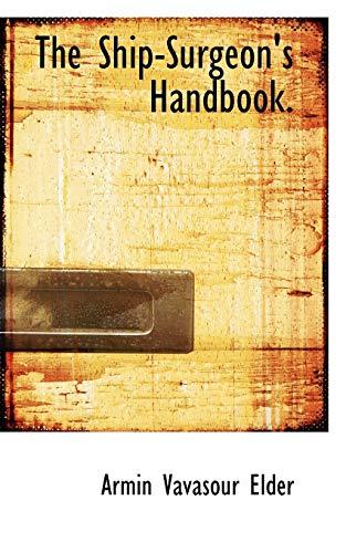 9781117676258: The Ship-Surgeon's Handbook.