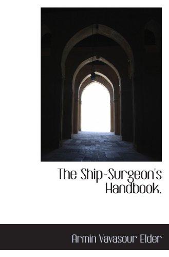 9781117676265: The Ship-Surgeon's Handbook.