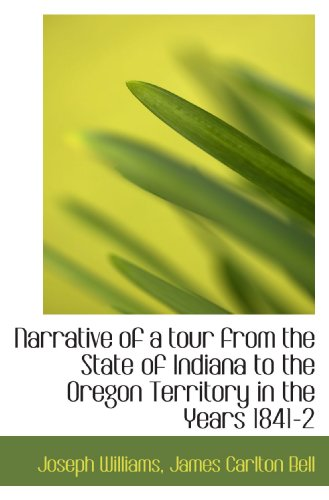 9781117679501: Narrative of a tour from the State of Indiana to the Oregon Territory in the Years 1841-2