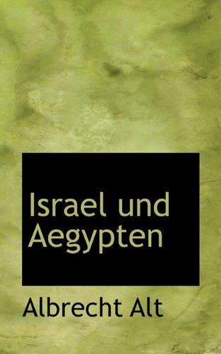 Israel Und Aegypten (German Edition): Alt, Albrecht