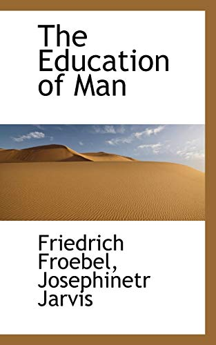 9781117683591: The Education of Man