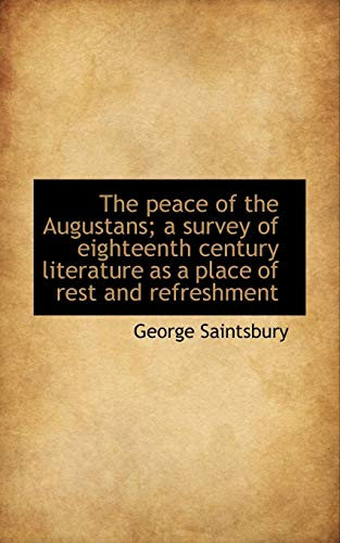 9781117688701: The peace of the Augustans; a survey of eighteenth century literature as a place of rest and refresh