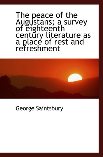 9781117688718: The peace of the Augustans; a survey of eighteenth century literature as a place of rest and refresh