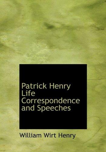 9781117689012: Patrick Henry Life Correspondence and Speeches