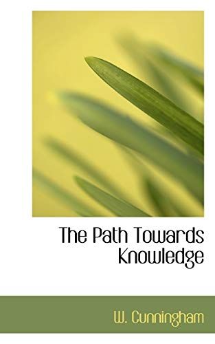 9781117689111: The Path Towards Knowledge