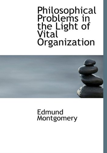 9781117693040: Philosophical Problems in the Light of Vital Organization
