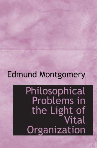 9781117693064: Philosophical Problems in the Light of Vital Organization