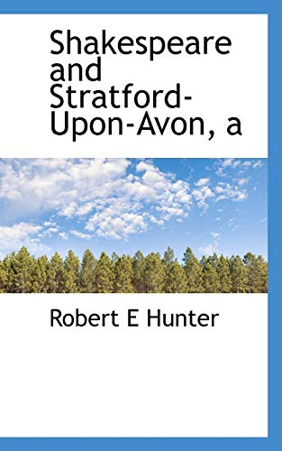 Shakespeare and Stratford-Upon-Avon, a (9781117695044) by Robert E Hunter