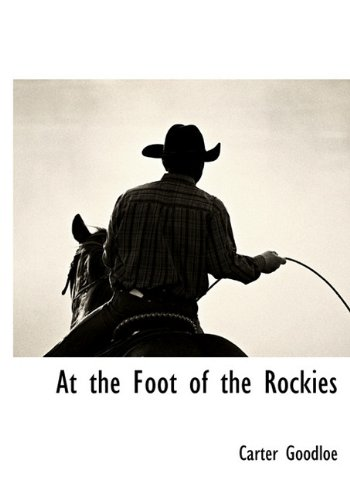 At the Foot of the Rockies: Carter Goodloe