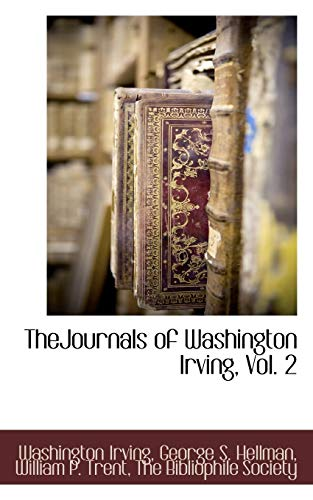 TheJournals of Washington Irving, Vol. 2: George S. Hellman