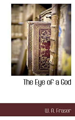 The Eye of a God: W. A. Fraser