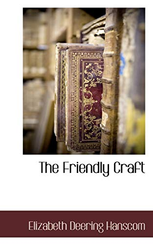 The Friendly Craft: Elizabeth Deering Hanscom