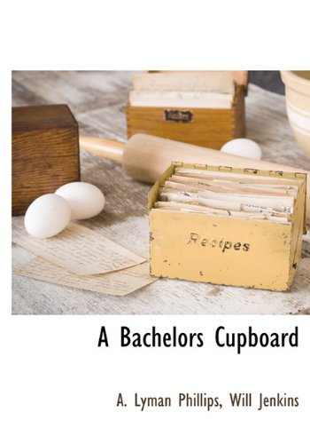 9781117703268: A Bachelors Cupboard