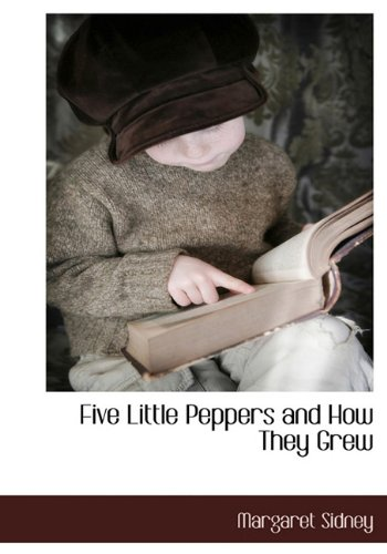 9781117703978: Five Little Peppers and How They Grew