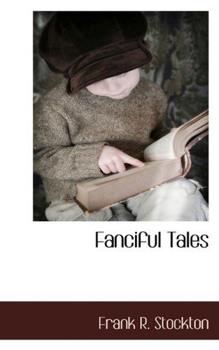 9781117704340: Fanciful Tales