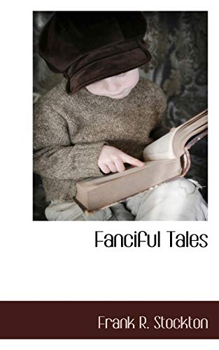 9781117704357: Fanciful Tales