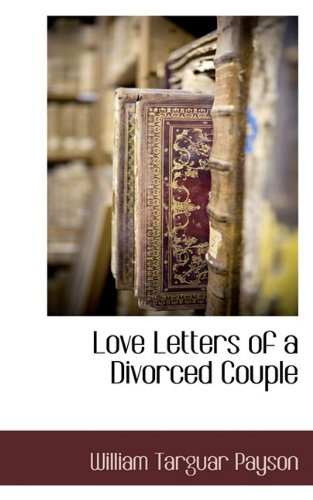9781117705408: Love Letters of a Divorced Couple