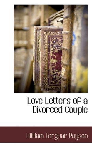 Love Letters of a Divorced Couple: William Targuar Payson
