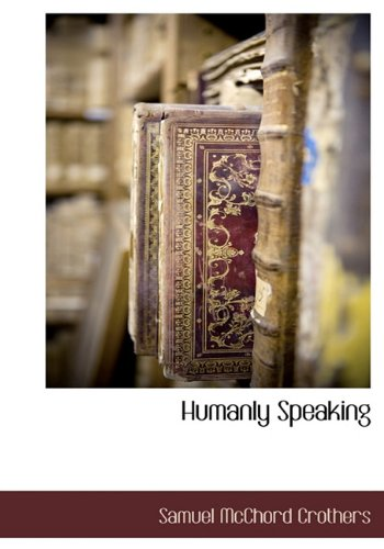 9781117705668: Humanly Speaking