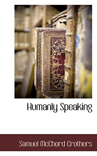 9781117705675: Humanly Speaking