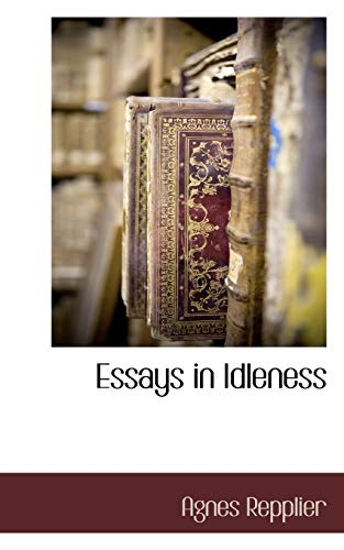 Essays in Idleness: Agnes Repplier