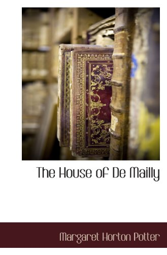 9781117707266: The House of De Mailly