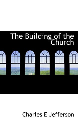 9781117709192: The Building of the Church