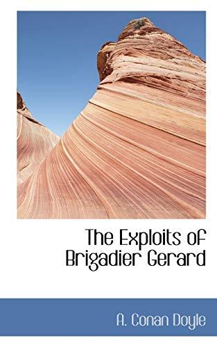 9781117709499: The Exploits of Brigadier Gerard