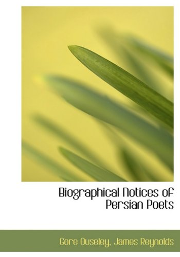 9781117711270: Biographical Notices of Persian Poets