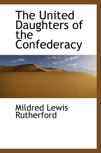 9781117711492: The United Daughters of the Confederacy