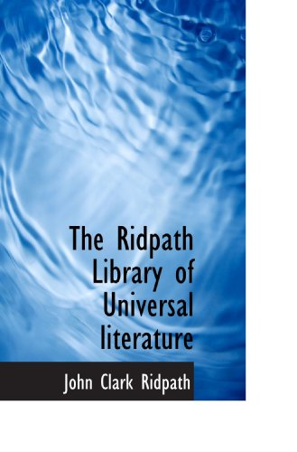 9781117712437: The Ridpath Library of Universal literature