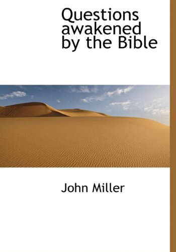 Questions Awakened by the Bible (9781117712536) by John Miller